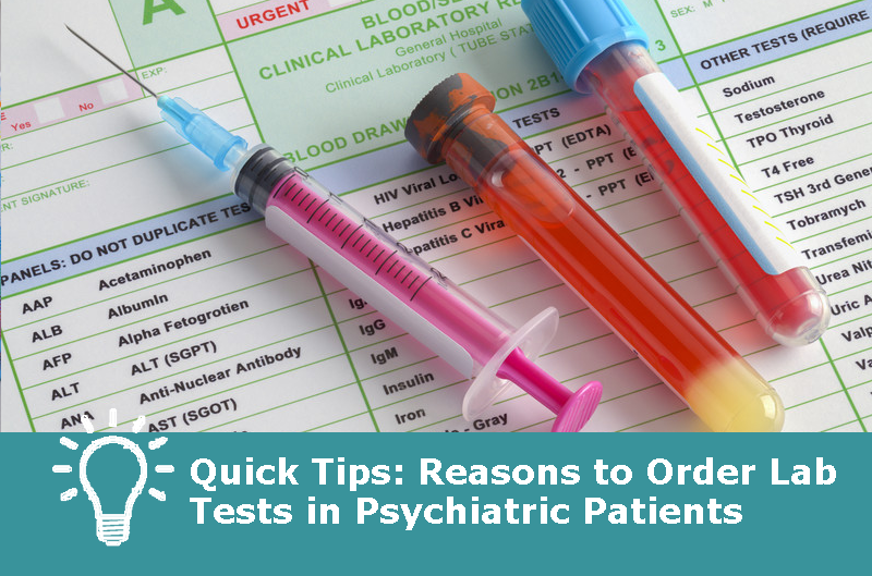 Reasons to Order Lab Tests in Psychiatric Patients Carlat